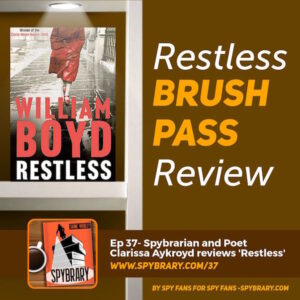 Restless by William Boyd review on the Spybrary Podcast