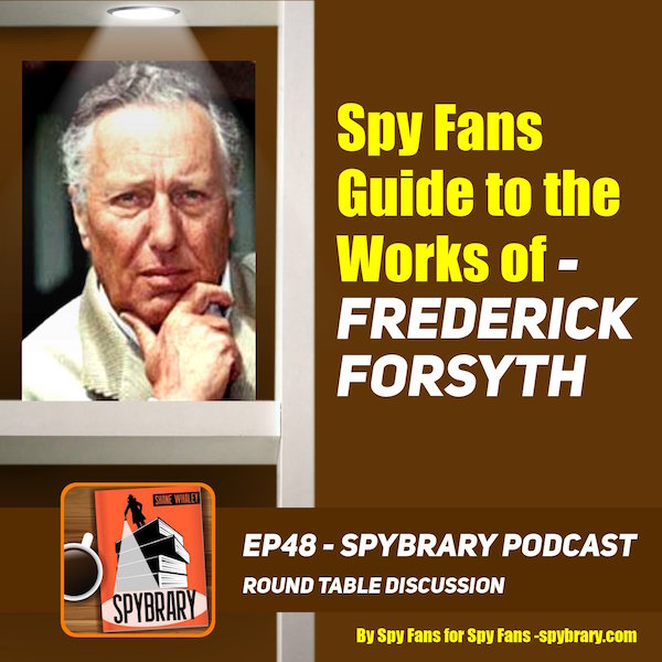 3 Spy fans chat about the works and life of Frederick Forsyth